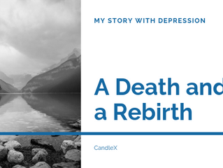 A Death and a Rebirth | My Story with Depression