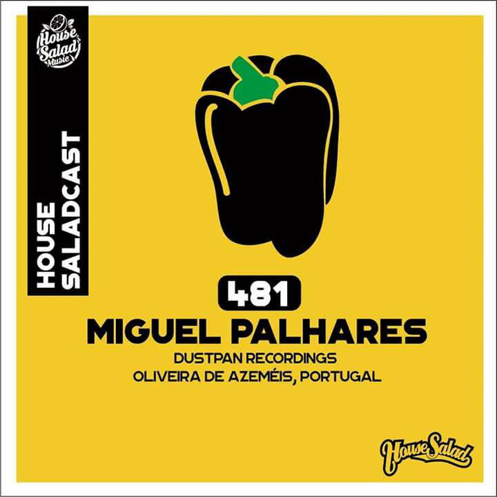 House Salad presents #Saladcast 481 with Miguel Palhares