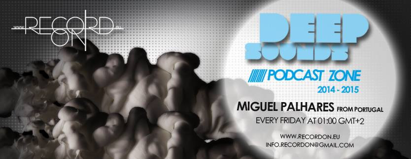 Miguel Palhares presents Deep Sounds Podcast - Record On