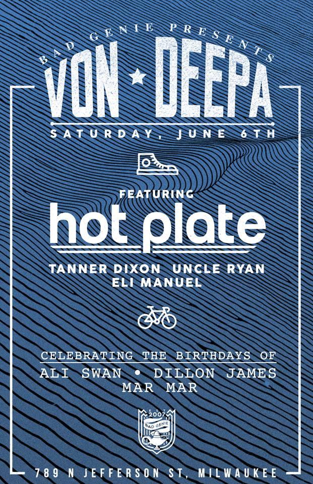 Von Deepa Featuring Hot Plate @ Bad Genie, Milwaukee (6th June 2015)