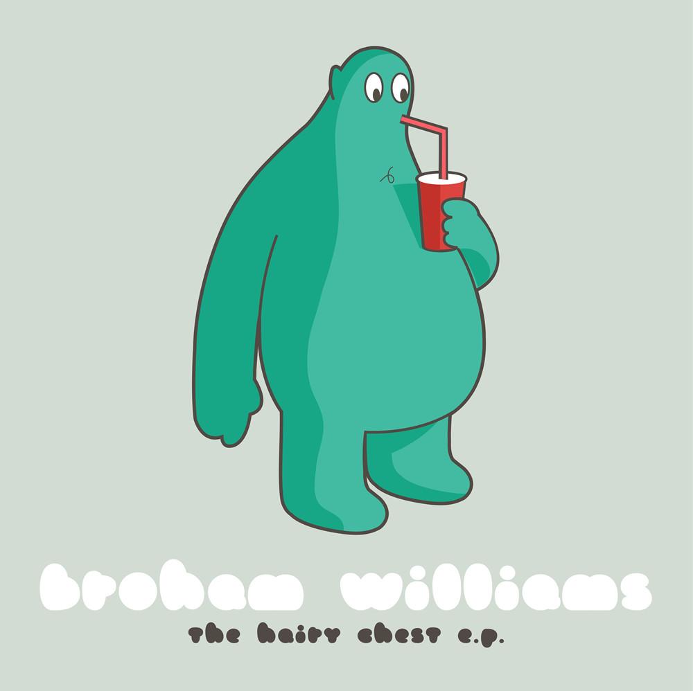 Broham Williams - The Hairy Chest EP - Upsize Music