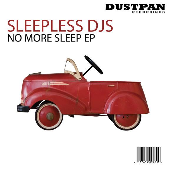 Sleepless DJs - No More Sleep - Dustpan Recordings