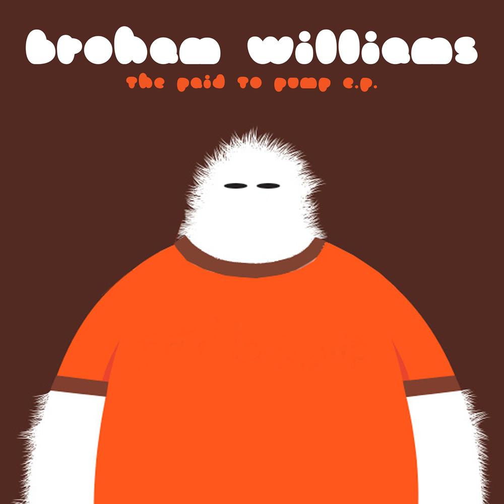 Broham Williams - Paid To Pump EP - Dustpan Recordings Web
