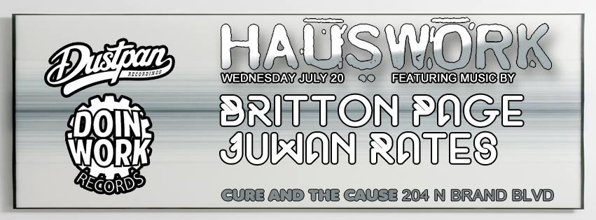 Juwan Rates @ Hauswork - Cure And The Cause, Los Angeles (20th July)