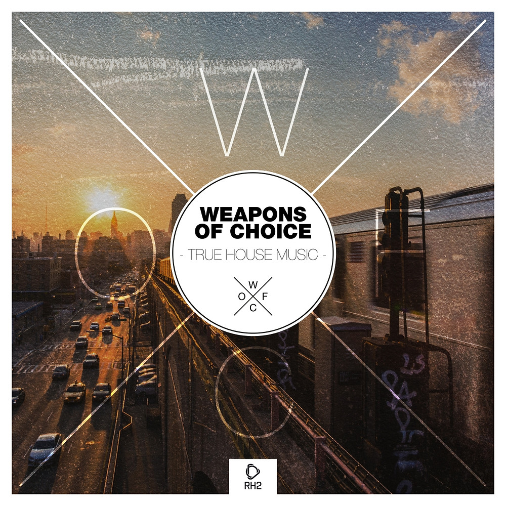 Weapons Of Choice - True House Music - Recovery House