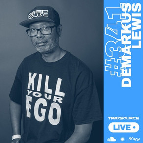Traxsource LIVE! #341 with Demarkus Lewis