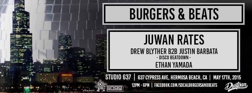 Juwan Rates @ Burgers & Beats - Studio 637, LA (May 17th)