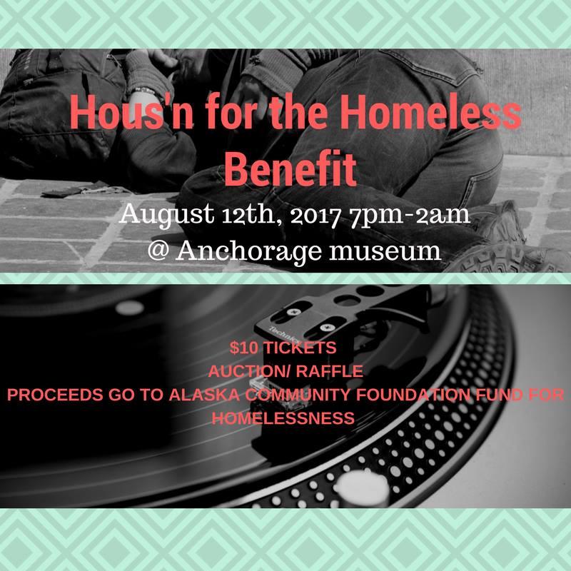 Hous'n for the Homeless Benefit, Alaska