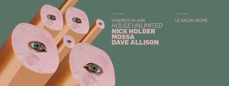 House Unlimited with Nick Holder, Mossa & Dave Allison
