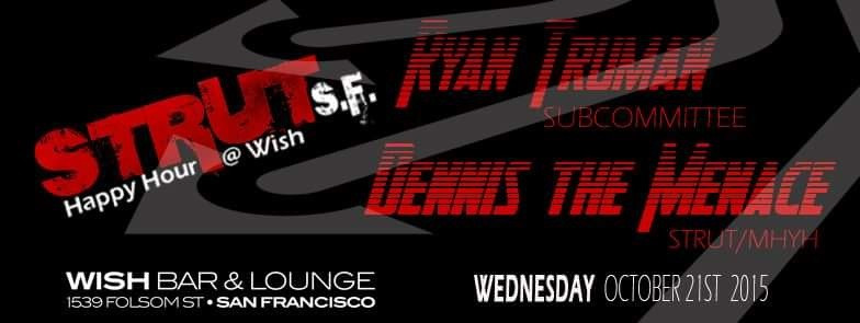 Ryan Truman @ Strut - Wish Bar & Lounge, San Francisco (21st Oct)