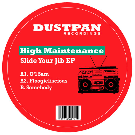 High Maintenance - Slide Your Jib EP - Dustpan Recordings