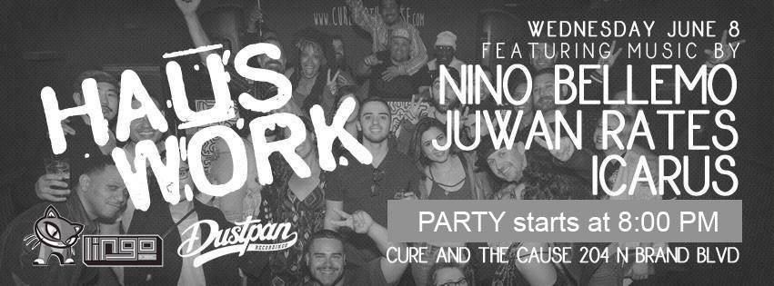 Juwan Rates @ Haus Work - Cure And The Cause, Los Angeles (June 8th 2016)