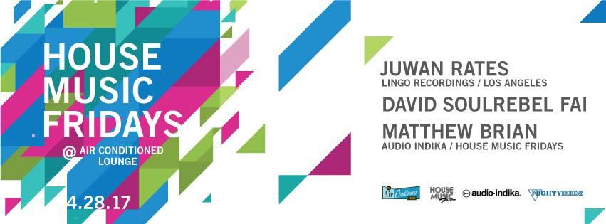 Juwan Rates @ House Music Fridays, San Diego