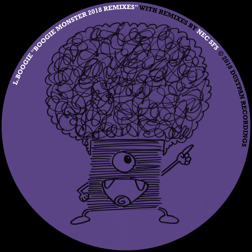 L. Boogie - Boogie Monster 2018 Remixes - Nec SFS - Dustpan Recordings