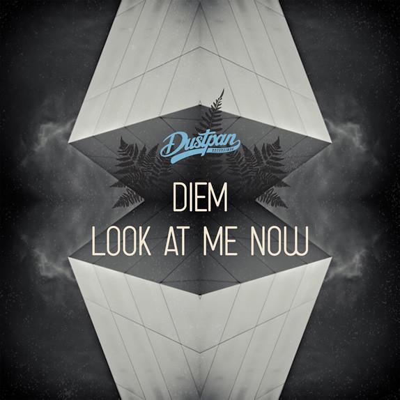 Diem - Look At Me Now EP - Dustpan Recordings