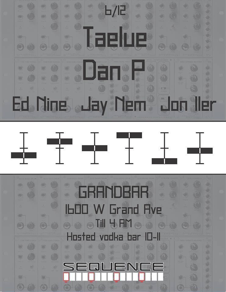 Ed Nine & Jon Iler @ Sequence - Grandbar, Chicago
