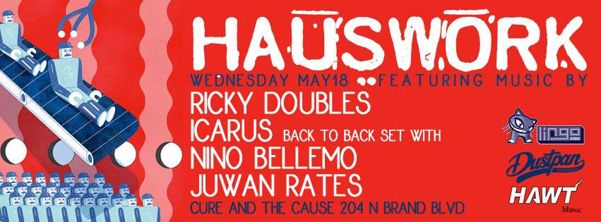 Juwan Rates @ Hauswork - Cure And The Cause, Los Angeles (18th May)