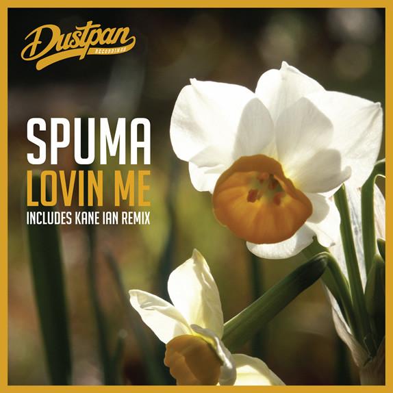 Spuma - Lovin Me - Dustpan Recordings