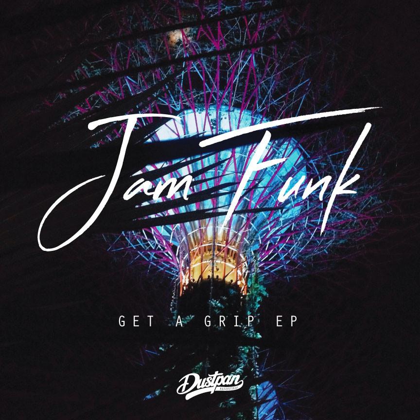 Jam Funk - Get A Grip EP - Dustpan Recordings