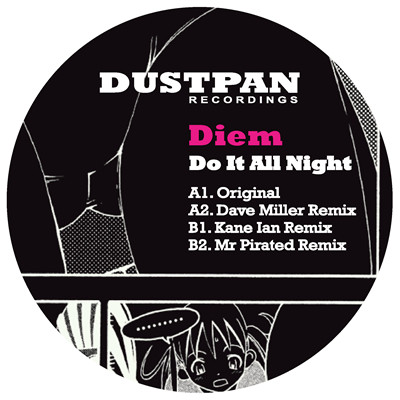 Diem - Do It All Night - Dustpan Recordings