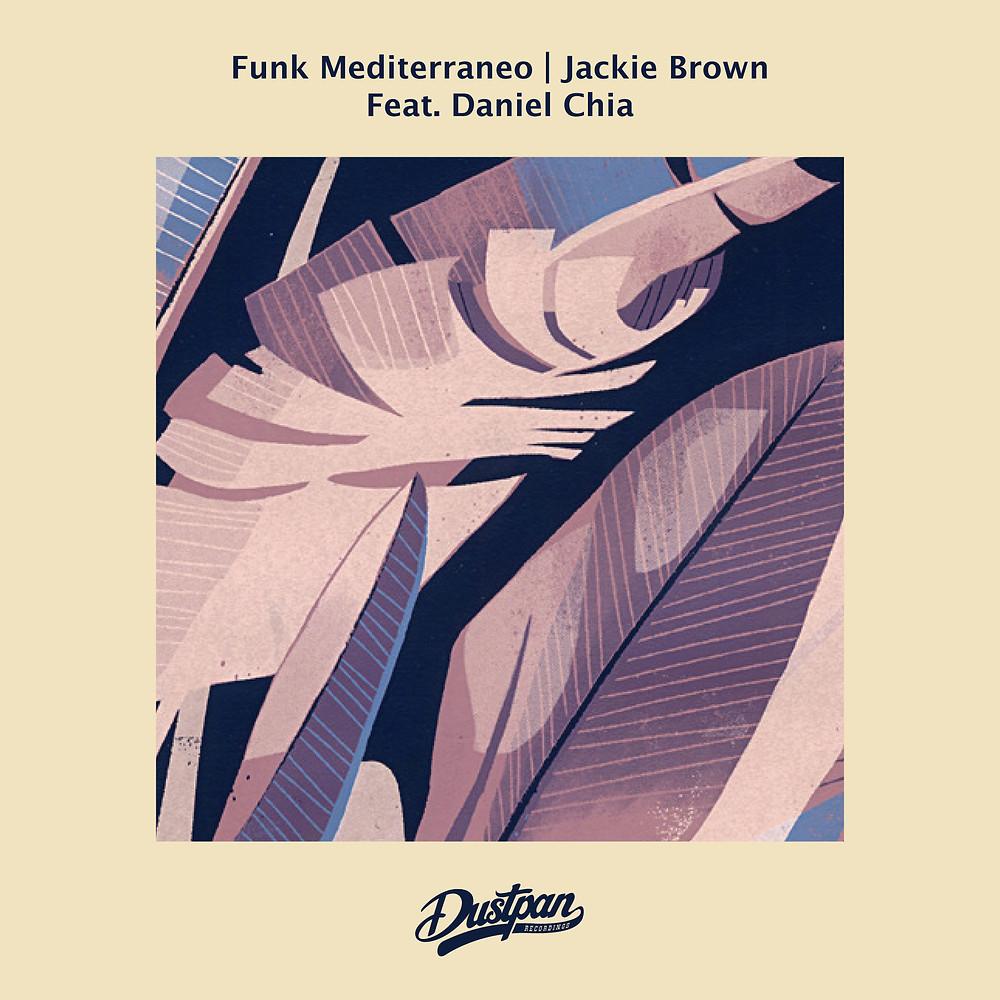 Funk Mediterraneo Feat. Daniel Chia - Jackie Brown - Dustpan Recordings