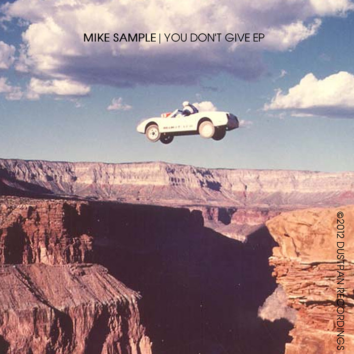 Mike Sample - You Don't Give EP - Dustpan Recordings
