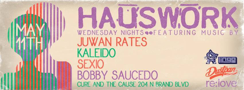 Juwan Rates @ Hauswork - Cure And The Cause, Los Angeles (11th May)