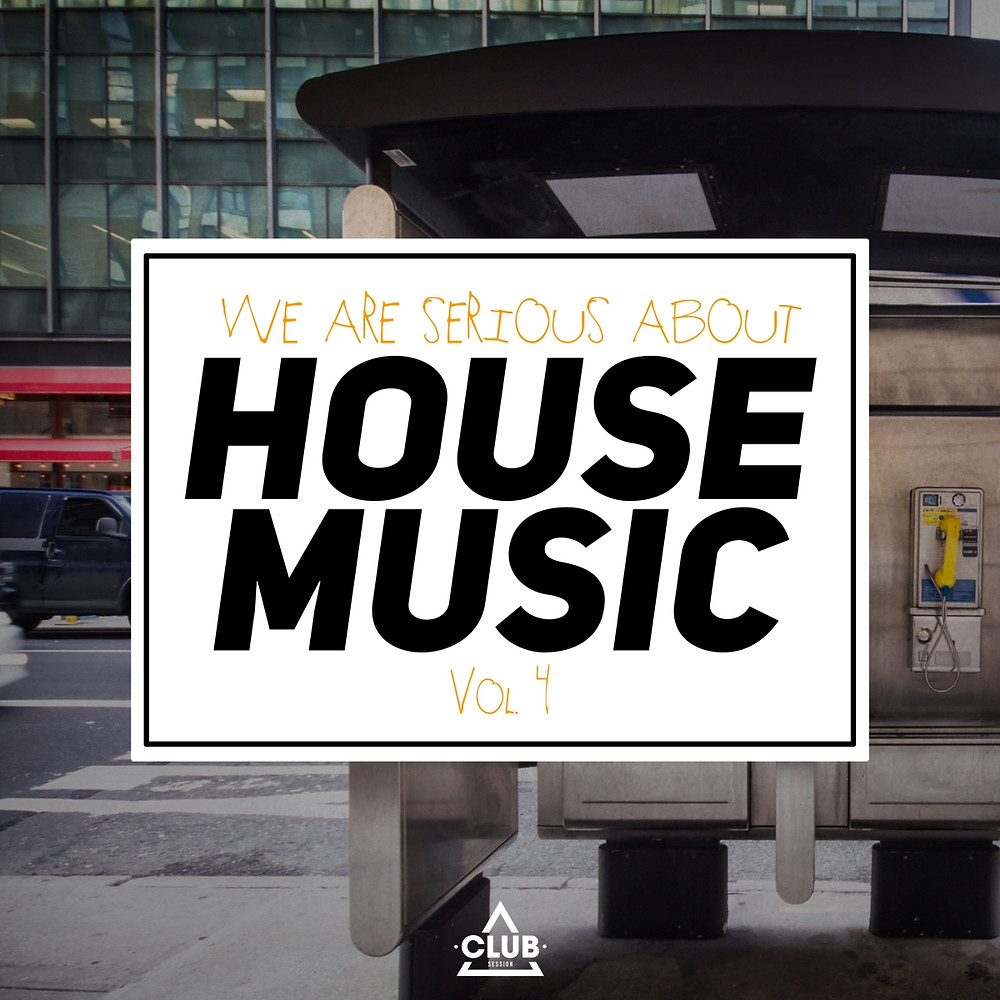 We Are Serious About House Music Vol. 4