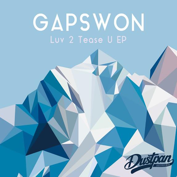 Gapswon - Luv 2 Tease U EP - Dustpan Recordings (Web)