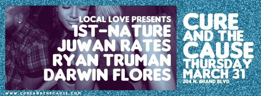 Local Love Presents Juwan Rates & Ryan Truman @ Cure & The Cause (31st March 2016)