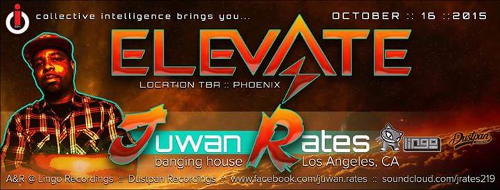 Juwan Rates @ Elevate, Los Angeles (16th Oct)