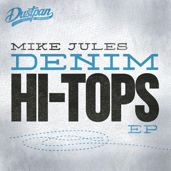Mike Jules - Denim Hi-Tops EP - Dustpan Recordings