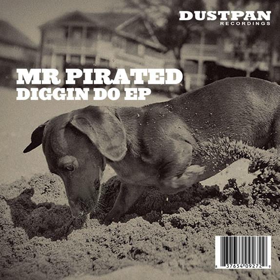 Mr Pirated - Diggin Do EP - Dustpan Recordings