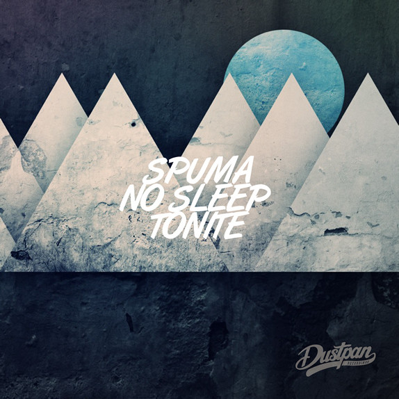 Spuma - No Sleep Tonite - Dustpan Recordings