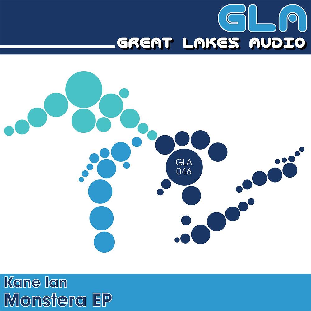 Kane Ian - Monstera EP - Great Lakes Audio
