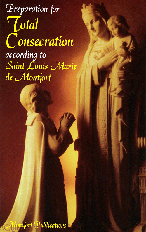 Preparation Prayers For Total Consecration According to Saint Louis Marie de Montfort Method| Pamphlets To Inspire