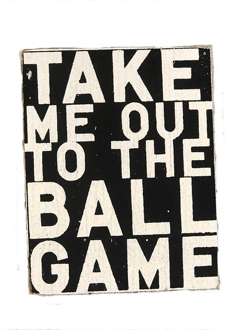 Take Me Out to the Ballgame Small Sign (Black)