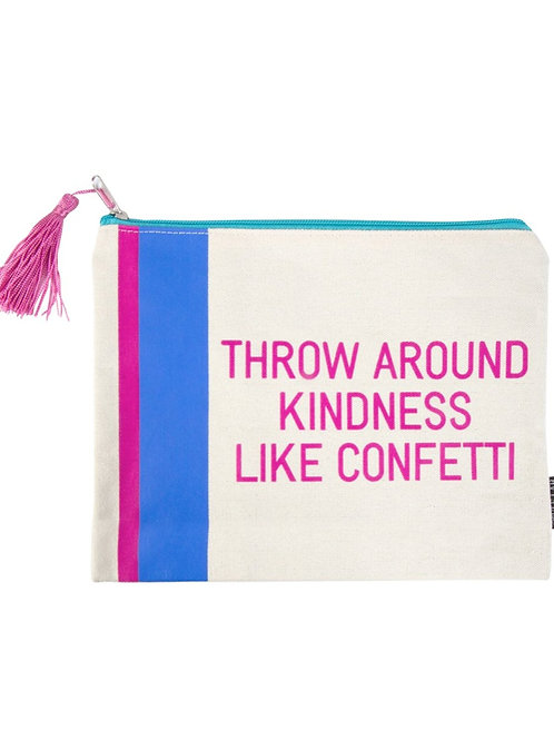 Throw Around Kindness Like Confetti Pouch