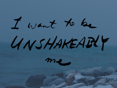Intention for the next 16 weeks: UNSHAKEABLY ME