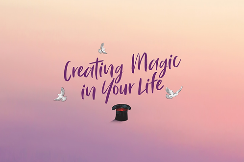 Creating Magic in Your Life (online course)