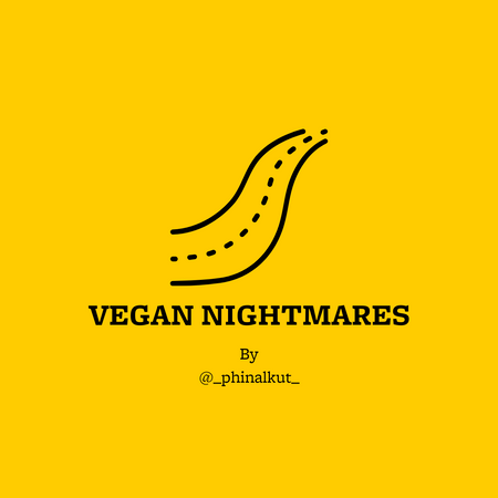 Vegan Nightmares