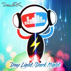 Day Light / Dark Night