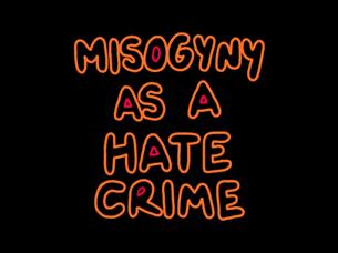 MISOGYNY AS A HATE CRIME 🔥