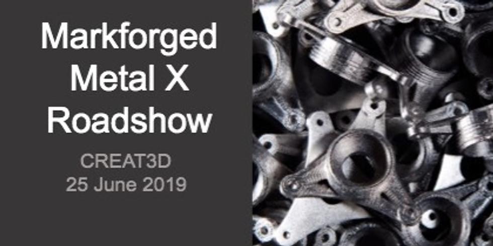 Markforged Metal X Roadshow 2019