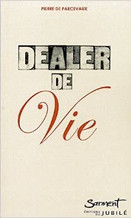 """Couverture du livre de Père Pierre de Percevaux - """"Dealer de vie"""""""