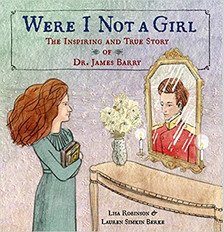 Were I Not A Girl: The Inspiring and True Story of Dr. James Barry - Perfect Picture Book #PPBF