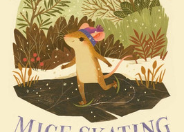 Mice Skating - Perfect Picture Book Friday #PPBF (Plus Giveaway)