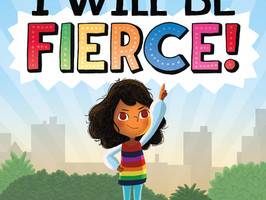 I Will Be Fierce - Perfect Picture Book Friday #PPBF