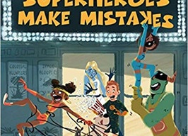 Even Super Heroes Make Mistakes - Perfect Picture Book Friday #PPBF