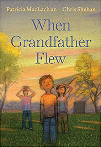 When Grandfather Flew - Perfect Picture Book Friday #PPBF